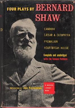 Four plays by Bernard Shaw: Candida, Caesar and Cleopatra, Pygmalion [and] Heartbreak house.