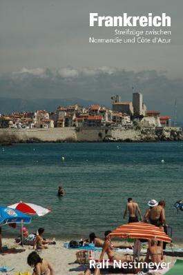 Frankreich - Streifzüge zwischen Normandie und Côte d'Azur