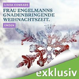 Frau Engelmanns gnadenbringende Weihnachtszeit. Emden (Winterkrimi)