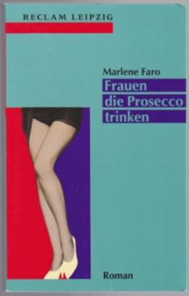 Frauen, die Prosecco trinken - Roman