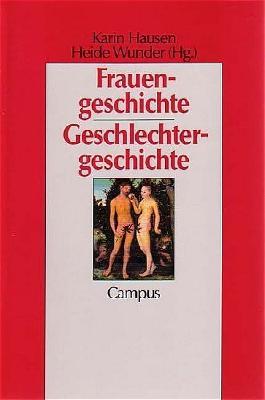 Frauengeschichte - Geschlechtergeschichte (Geschichte und Geschlechter)