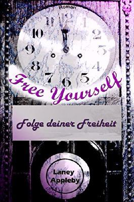 Free Yourself - Folge deiner Freiheit