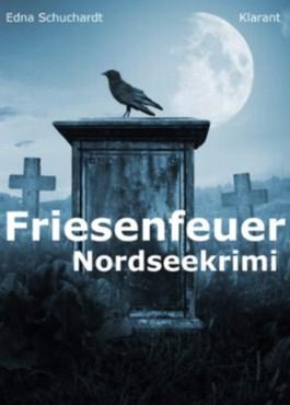 Friesenfeuer. Nordseekrimi