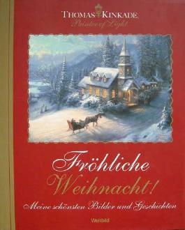 Fröhliche Weihnachten (Meine schönsten Bilder und Geschichten)
