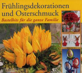 Frühlingsdekorationen und Osterschmuck. Bastelhits für die ganze Familie.