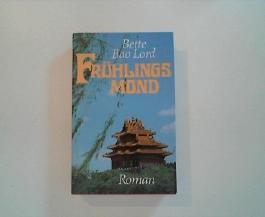 Frühlingsmond. Roman. Eine Familiensaga aus China. Aus d. Amerikan. von Werner Peterich
