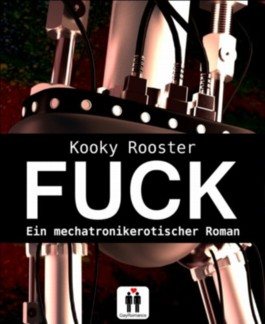 Fuck: Ein mechatronikerotischer Roman