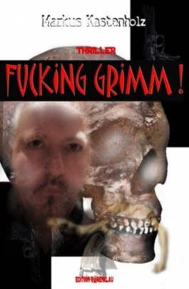 Fucking Grimm: Ein Rheingau-Thriller