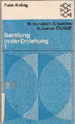 Funk-Kolleg Beratung in der Erziehung. - Frankfurt am Main : Fischer-Taschenbuch-Verlag Bd. 1.