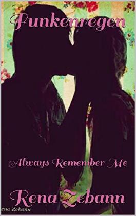 Funkenregen: Always Remember Me