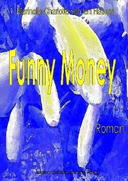 Funny Money: Geld und Macht