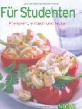 Für Studenten : preiswert, einfach und lecker ; 9783625123354 [Rezeptfotos: TLC-Fotostudio]