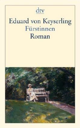 Fürstinnen: Roman von Keyserling, Eduard von (2005) Taschenbuch