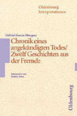 Gabriel García Márquez, Chronik eines angekündigten Todes / Geschichten aus der Fremde