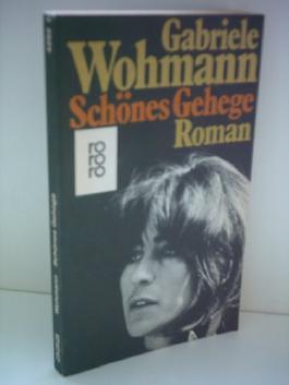 Gabriele Wohmann: Schönes Gehege