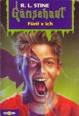 Gänsehaut. - Bd. 20711 - Fünf x ich