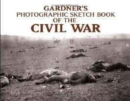 Photographic Sketchbook of the Civil War