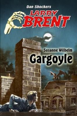Gargoyle (Band 4) (Larry Brent - Neue Fälle)