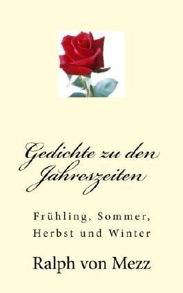Gedichte zu den Jahreszeiten: Frühling, Sommer, Herbst und Winter (German Edition)