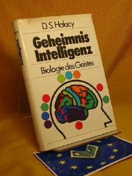 Geheimnis Intelligenz : Biologie des Geistes. D. S. Halacy. [Dt. Übers.: Elena Schöfer]