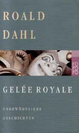 Gelée Royale. Ungewöhnliche Geschichten: Die Wirtin /Gelée Royal /Georgy Porgy