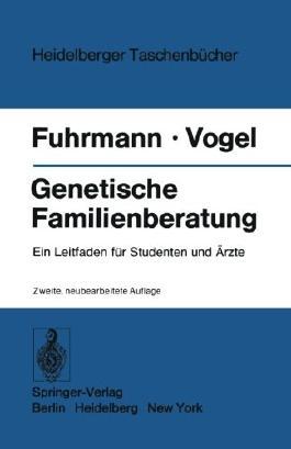 Genetische Familienberatung: Ein Leitfaden für Studenten und Ärzte (Heidelberger Taschenbücher)
