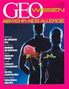 Geo Wissen: Abwehr, Aids, Allergie - Immunsystem: Der alltägliche Sieg. Heuschnupfen: Amoklauf der Antikörper. Malaria: Schach der Königin. Leukämie: Leben mit fremdem Mark