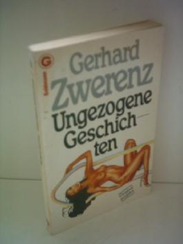 Gerhard Zwerenz: Ungezogene Geschichten