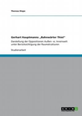 Gerhart Hauptmanns Bahnwärter Thiel