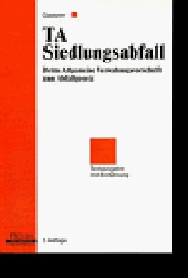 Gesamtfassung der Zweiten allgemeinen Verwaltungsvorschrift zum Abfallgesetz (TA Abfall), Tl.2, Siedlungsabfall