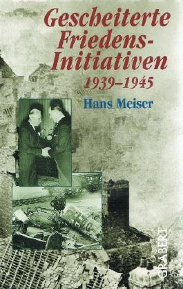 Gescheiterte Friedensinitiativen - 1939-1945