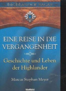 Geschichte und Leben der Highlander, eine Reise in die Vergangenheit