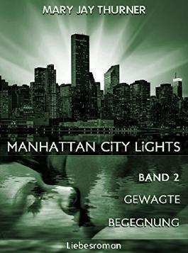 Manhattan City Lights - Gewagte Begegnung