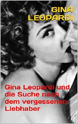 Gina Leopardi und die Suche nach dem vergessenen Liebhaber