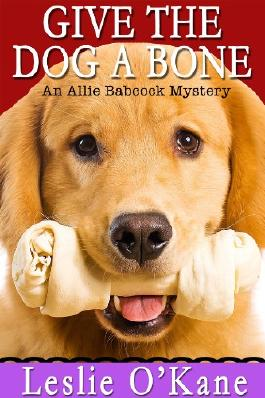 Give the Dog a Bone (Book 3 Allie Babcock Mysteries)