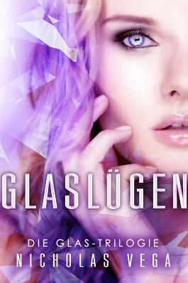 Glaslügen (Glas-Trilogie Band 1)