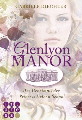Glenlyon Manor – Das Geheimnis der Princess Helena School
