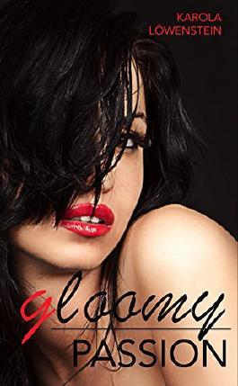 Gloomy Passion - Liebesroman
