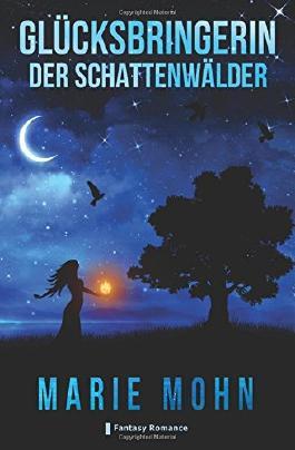 Glücksbringerin der Schattenwälder: Fantasy Romance