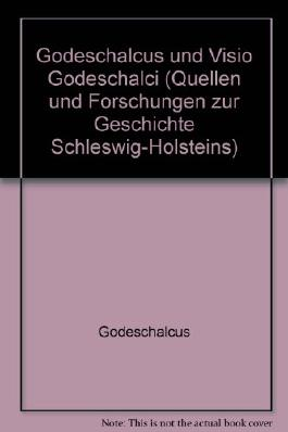 Godeschalcus und Visio Godeschalci