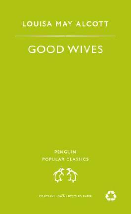 Good Wives (Penguin Popular Classics)