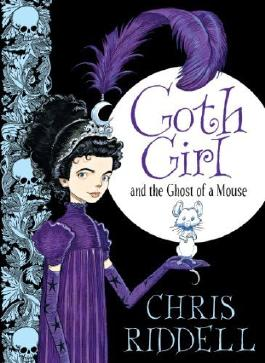 Goth Girl: and the Ghost of a Mouse by Riddell, Chris (2013) Hardcover