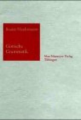Gotische Grammatik. Mit Lesestücken und Wörterverzeichnis (Sammlung kurzer Grammatiken germanischer Texte)