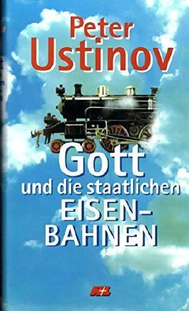 Gott und die staatlichen Eisenbahnen.