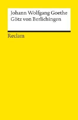 Götz von Berlichingen mit der eisernen Hand : ein Schauspiel. Reclams Universal-Bibliothek 71 , 3150000718