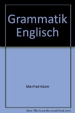 Grammatik Englisch - leicht gemacht