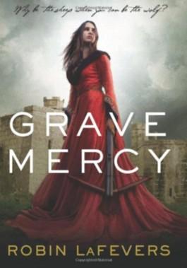 Grave Mercy: His Fair Assassin, Book I (His Fair Assassin Trilogy)