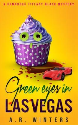 Green Eyes in Las Vegas: A Humorous Tiffany Black Mystery (Tiffany Black Mysteries Book 2)