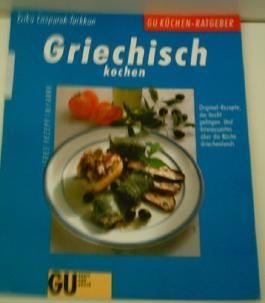 Griechisch kochen - ERIKA CASPAREK-TÜRKKAN - Verlag: Gräfe und Unzer