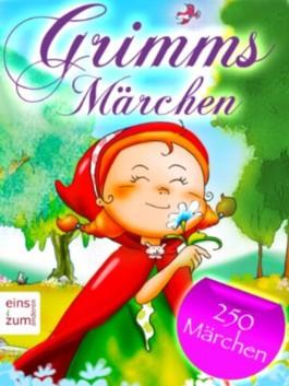 Grimms Märchen - Über 250 Kinder- und Hausmärchen der Gebrüder Grimm [Illustriert]